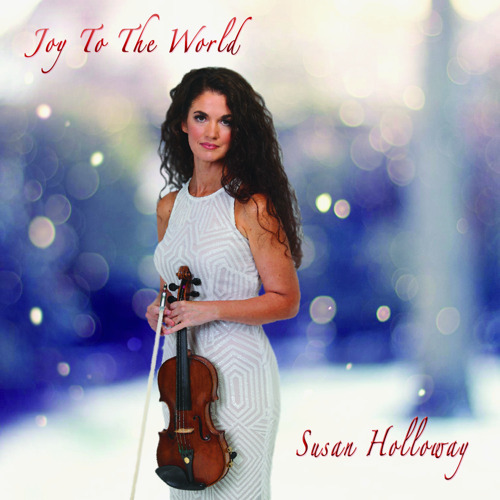 """Virtuoso Violinist Susan Holloway Releases """"Joy to the World"""""""