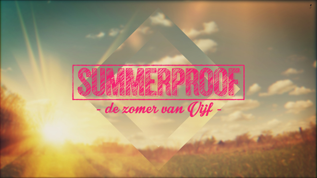 VIJF is summerproof
