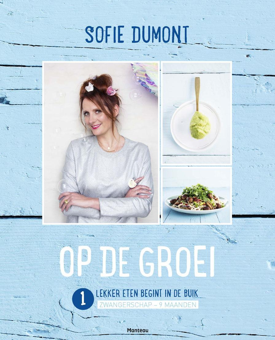 Sofie Dumont, 'Op de groei 1 - lekker eten begint in de buik'