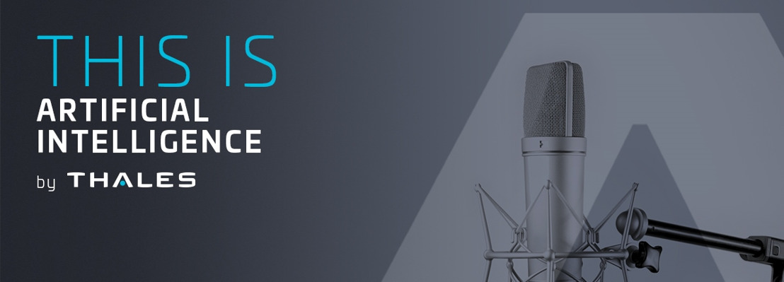 New podcast series - This is Artificial Intelligence by Thales