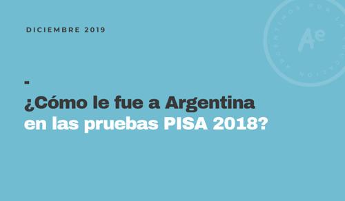 ¿Cómo le fue a Argentina en las pruebas PISA 2018?