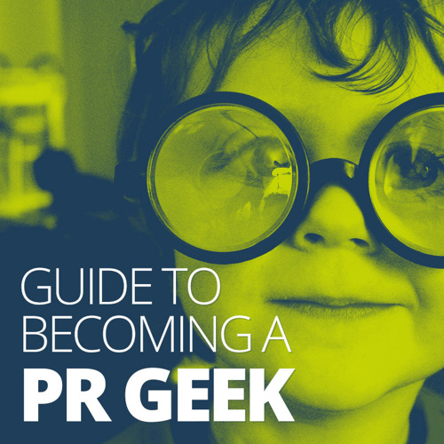 The PR manager's guide to becoming a PRgeek