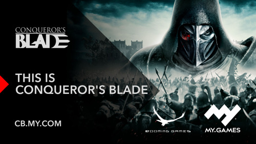 CONQUEROR'S BLADE RELEASES IN OPEN BETA TODAY; FREE FOR ALL TO ENTER THE FRAY