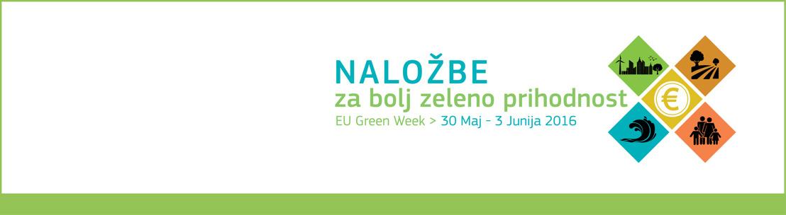 Naložbe v zeleno prihodnost – EU najavlja začetek Zelenega tedna 2016