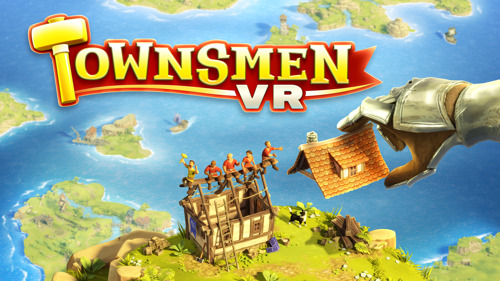 Townsmen VR: Showcasing the future of medieval build-up strategy