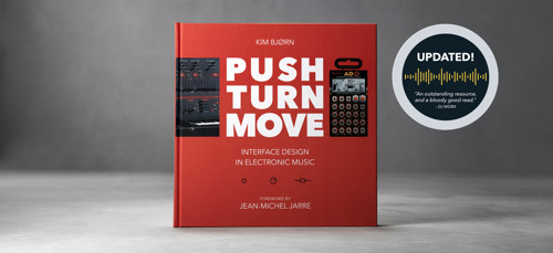 Bjooks Releases Updated 2021 Edition of 'PUSH TURN MOVE', An Inspiring Exploration Into Electronic Musical Instrument Design