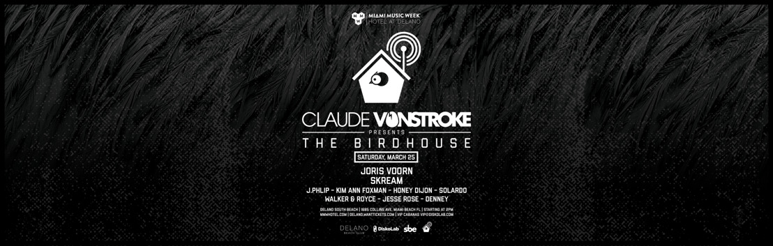 Claude VonStroke Migrates South for The Birdhouse Miami Music Week Event