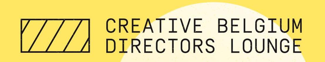 Eerste Creative Belgium's Directors Lounge komt naar Born in Antwerp