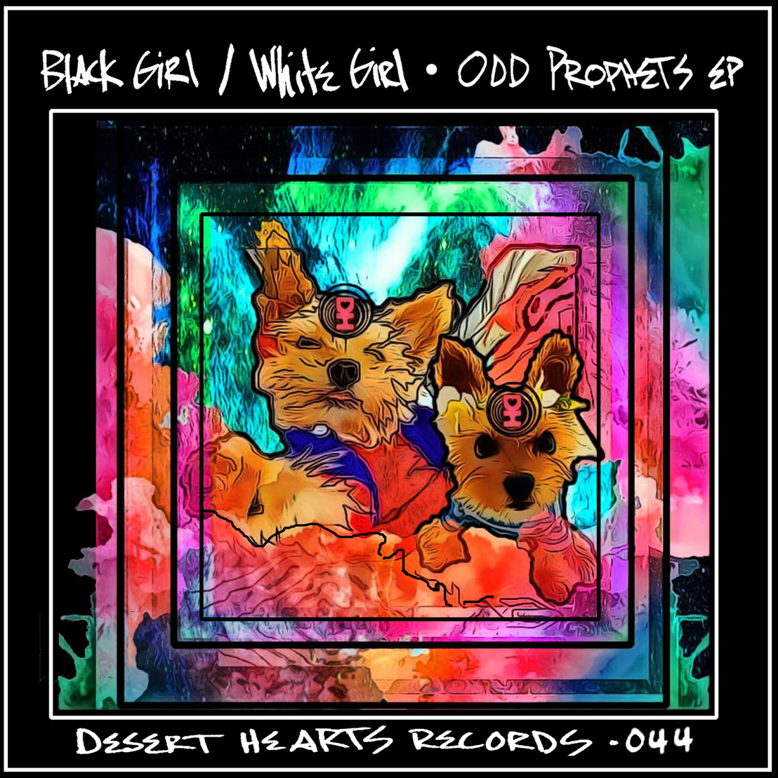 Black Girl / White Girl Join Desert Hearts Records with oDD pROPHETS EP