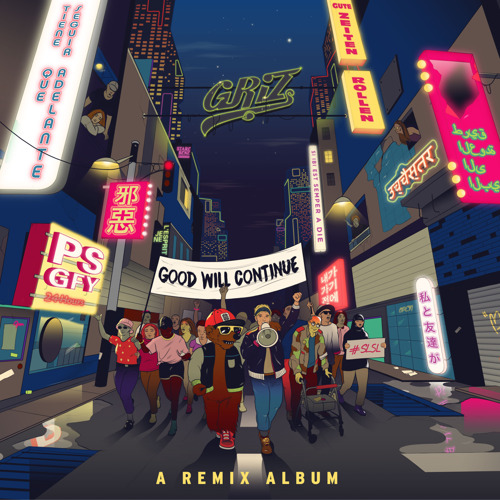 GRiZ's 'Good Will Continue' Album Out Today || Announces Additional & Final Dates For 'Good Will Continue' Fall Tour