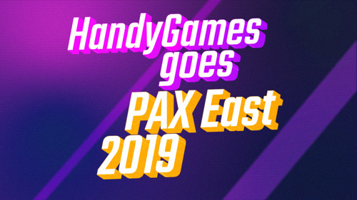 Shipping up to Boston: HandyGames goes PAX East