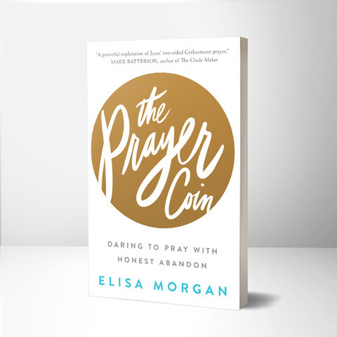Elisa Morgan Challenges Believers to Pray with Honest Abandon in New Book THE PRAYER COIN