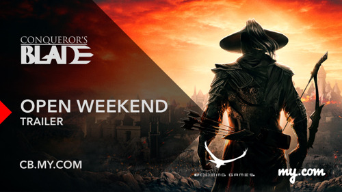 FREE WEEKEND FOR CONQUEROR'S BLADE ON FEBRUARY 15-17