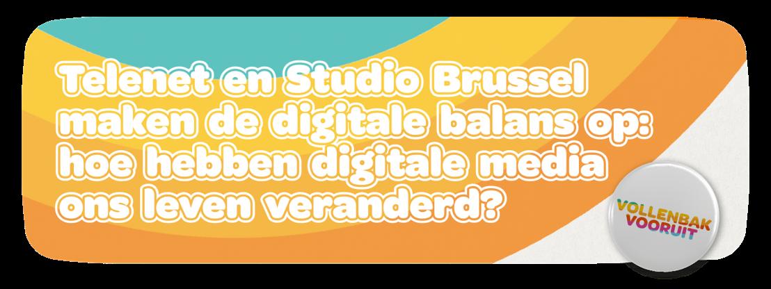 Telenet en Studio Brussel maken de digitale balans op: hoe hebben digitale media ons leven veranderd?