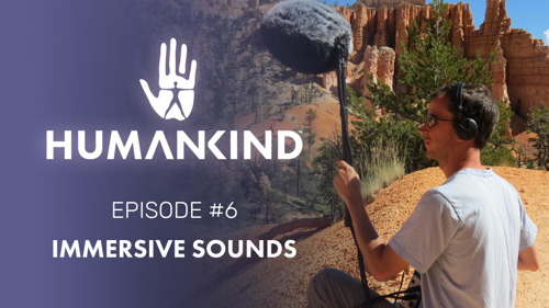 Humankind - Feature Focus #6 - Immersive Sounds