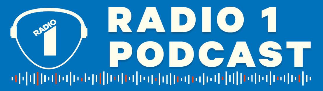 Embargo tot donderdag 5 mei om 13.00 u. : Radio 1 lanceert 2 exclusieve podcastreeksen