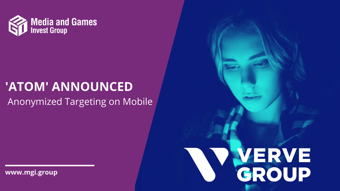Media and Games Invest's media segment Verve Group announces launch of 'ATOM', a unique on-device anonymized ad personalization solution for efficient user acquisition in IDFA-less advertising world