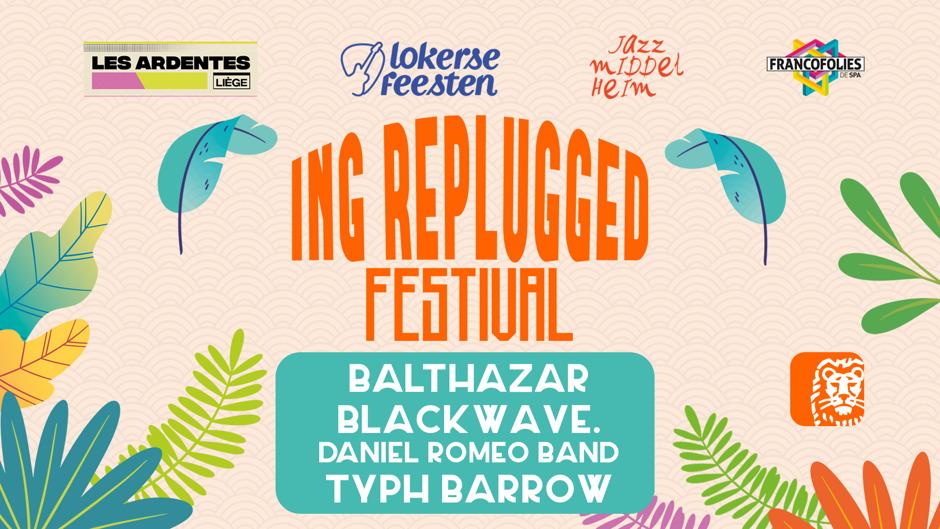 Balthazar, Blackwave., Daniel Romeo Band en Typh Barrow treden op tijdens gratis ING Replugged Festival