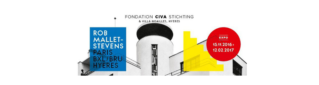 PERSUITNODIGING - Bezoek tentoonstelling :  ROB MALLET-STEVENS, Parijs Brussel Hyères  CIVA Stichting 14 november 2016 om 11u.