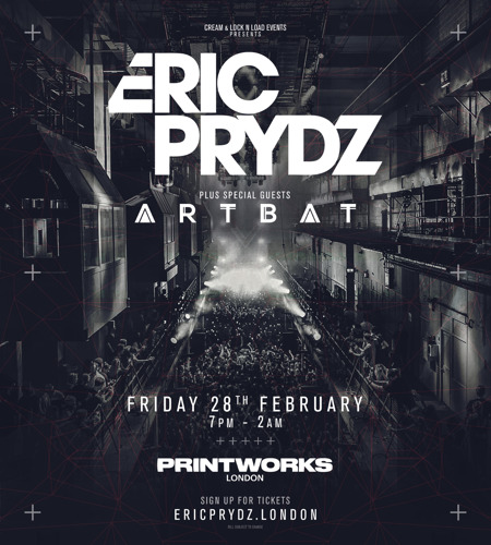 Preview: Cream & Lock N Load Events Presents Eric Prydz w/ Artbat Feb 28th 2020 at Printworks London