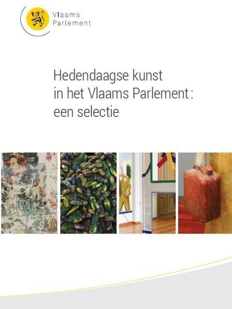 'Hedendaagse kunst in het Vlaams Parlement: een selectie' van Wilfried Van Vinckenroye en Tom Van Elst