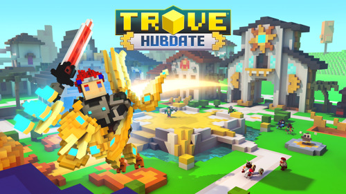 Trove Hubdate now available for consoles!