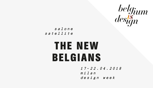 The New Belgians - Salone Satellite - 17-22.04 - Milan Design Week