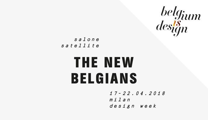 Preview: The New Belgians - Salone Satellite - 17-22.04 - Milan Design Week