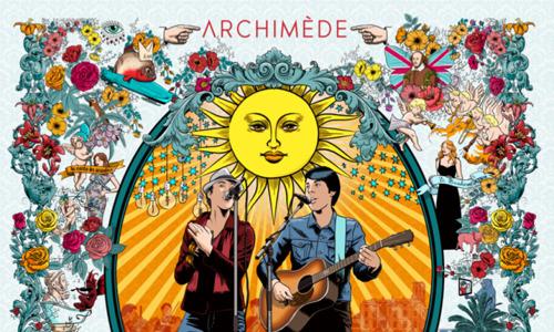 ALINE PRODUCTIONS présente : ARCHIMEDE en concert le 28 mars à Colmar (salle Europe Colmar)