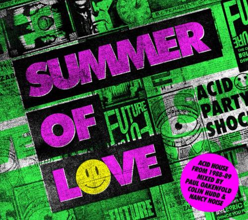 SUMMER OF LOVE PRESENTED by PAUL OAKENFOLD, COLIN HUDD & NANCY NOISE