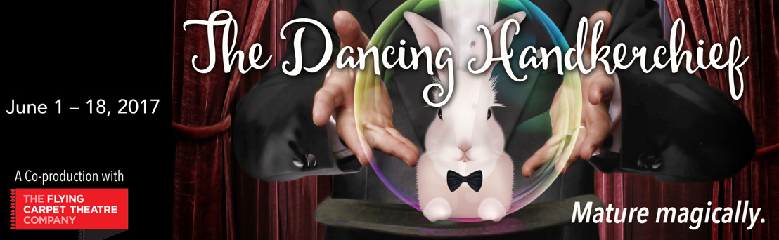 World Premiere THE DANCING HANDKERCHIEF Concludes Theatrical Outfit's 40th Season