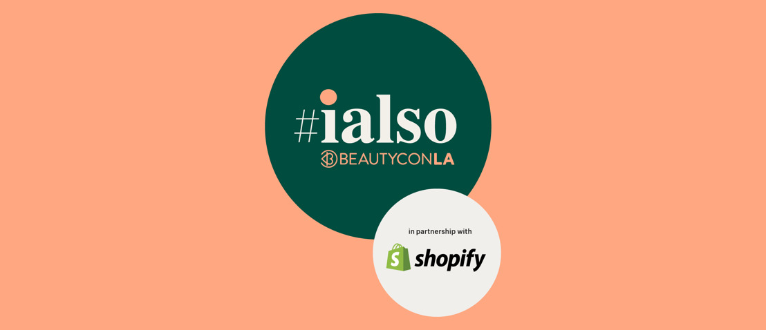 Shopify and Beautycon Festival LA introduce #iAlso to empower entrepreneurs