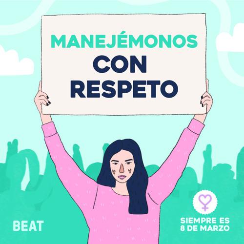"""""""Manejémonos con respeto"""", la campaña de concientización de Beat por el Día de la Mujer"""