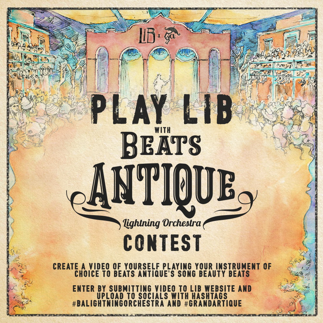 Do LaB and Beats Antique Offer Fans The Chance To Win a Lightning in a Bottle Festival Pass and A Spot to Perform in The Beats Antique Lighting Orchestra