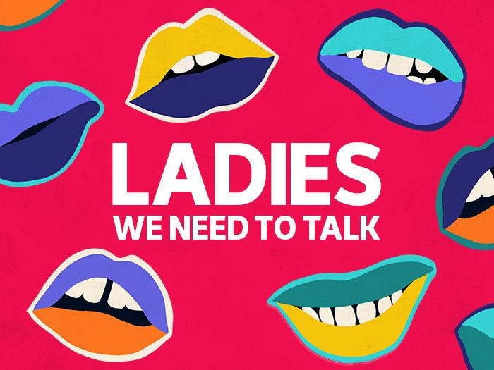 Ladies, We Need To Talk (Social Post)