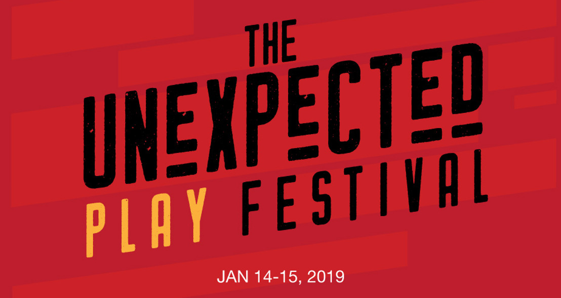 THE UNEXPECTED PLAY FESTIVAL Returns to Theatrical Outfit, January 14-15, 2019