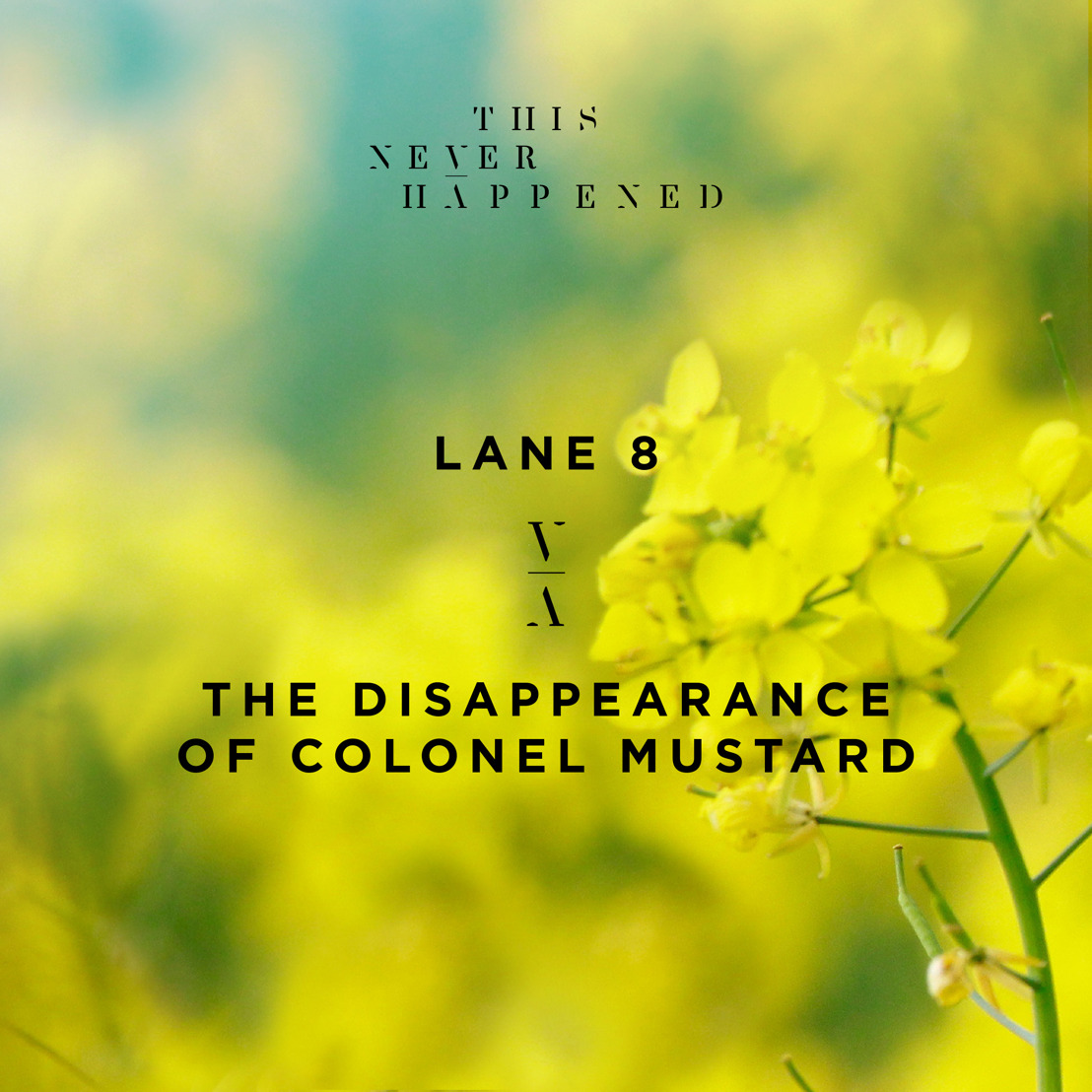 """Lane 8 Releases """"The Disappearance of Colonel Mustard"""""""