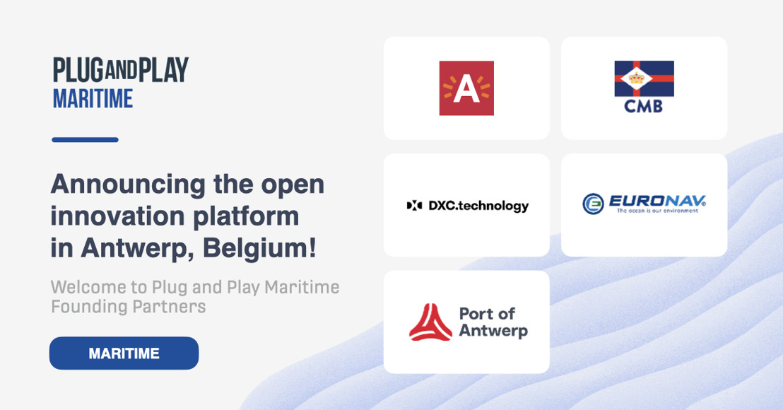 Plug and Play Launches Maritime Innovation Platform in Antwerp