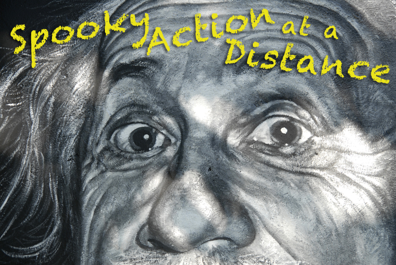 SPOOKY ACTION AT A DISTANCE - January 21 at 7:30pm