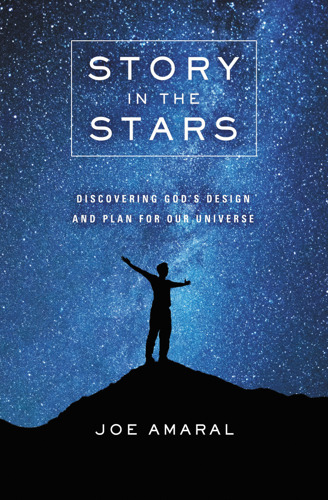 FaithWords Author Joe Amaral Reveals God's Design and Plan for Our Universe in New Book 'Story in the Stars'