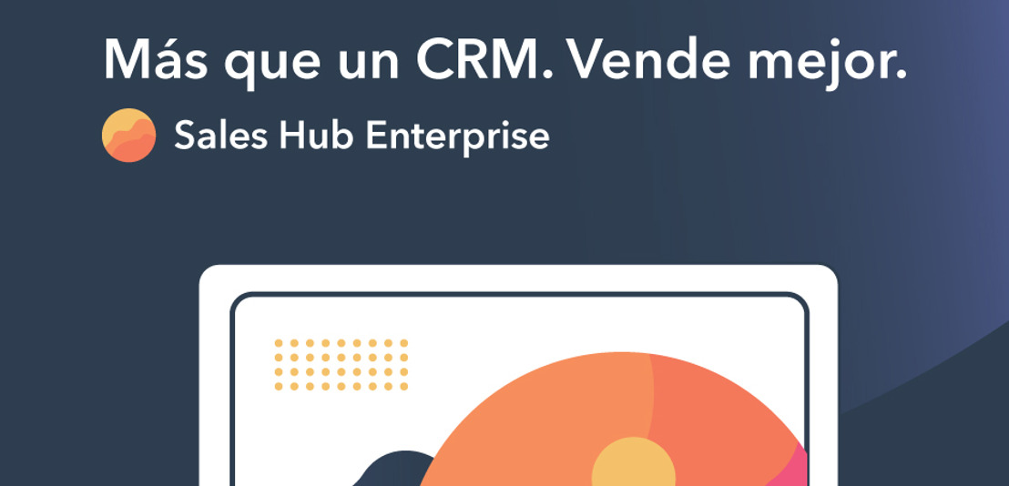 HubSpot anuncia una importante actualización en su CRM de ventas, uniendo el poder empresarial con la facilidad de uso para el consumidor