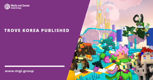 Media and Games Invest announces successful launch of Trove in South Korea