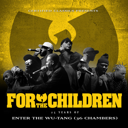 TO CELEBRATE THE 25TH ANNIVERSARY OF ENTER THE WU-TANG (36 CHAMBERS) CERTIFIED CLASSICS RELEASES FOR THE CHILDREN:25 YEARS OF ENTER THE WU-TANG (36 CHAMBERS) SHORT FILM