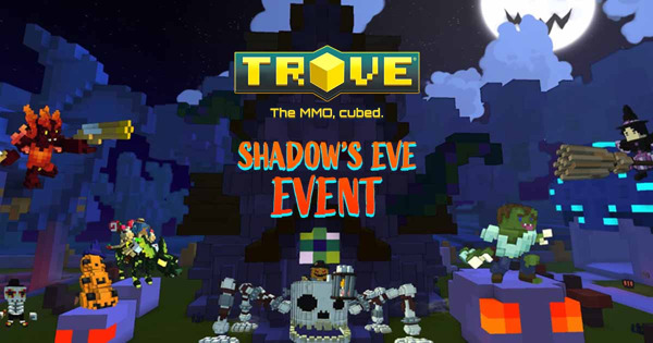 Preview: Trove's Shadow's Eve Event Launches with New Quests, Returning Events, and TONS of Rewards