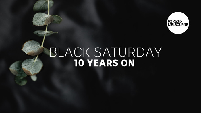 Black Saturday, 10 Years On