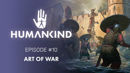 HUMANKIND FEATURE FOCUS #10 – ART OF WAR