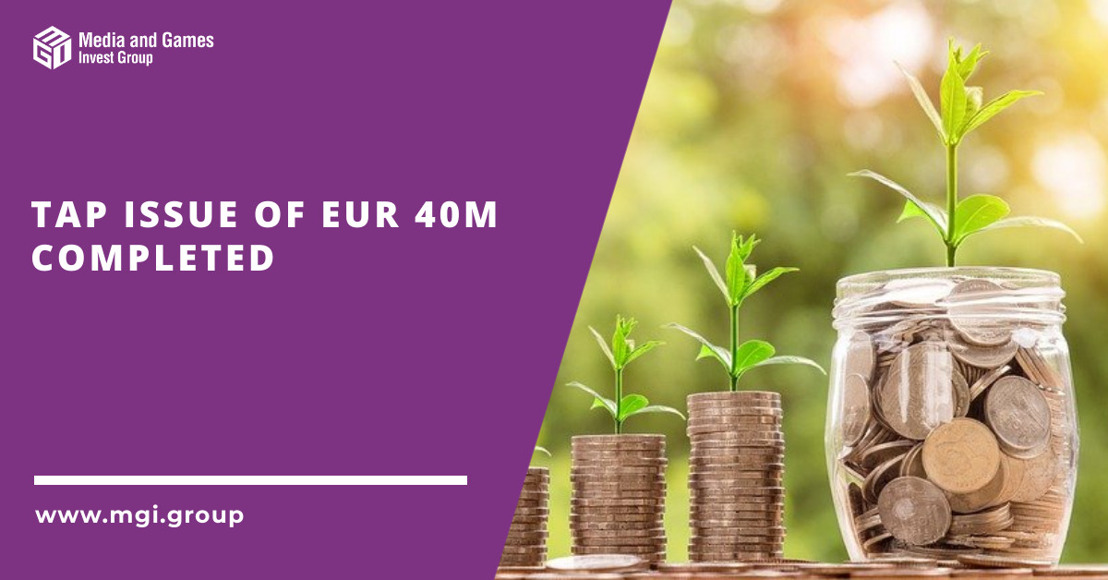 Media and Games Invest successfully completes EUR 40m tap issue at a price of 100.75%, strengthening its' war chest for further rapid M&A driven growth