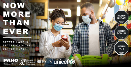 """PAHO, HCC, OECS, UNICEF launch """"Now More Than Ever"""" regional campaign promoting Front-of-Package Warning Labelling"""