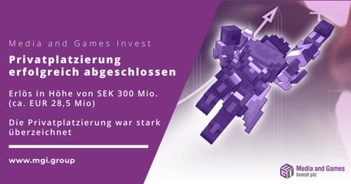 Media and Games Invest plc platziert 25 Millionen Aktien im Rahmen einer Privatplatzierung und erzielt einen Erlös von 300 Millionen SEK