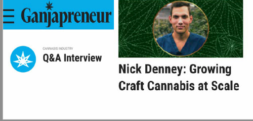 Nick Denney: Growing Craft Cannabis at Scale